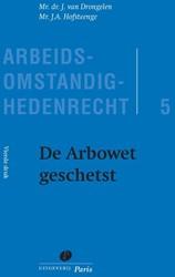 De Arbowet geschetst - Arbeidsomstandigh Drongelen, J. van