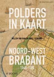 Polders in kaart -noord-west Brabant 1565-1590 Ham, Willem van