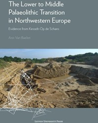 The Lower to Middle Palaeolithic Transit -Evidence from Kesselt-Op de Sc hans Baelen, Ann Van
