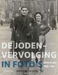 De Jodenvervolging in foto's -Nederland 1940-1945 Kok, Rene
