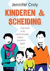 Kinderen en scheiding -hoe houd je de communicatie me t je kinderen goed Croly, Jennifer