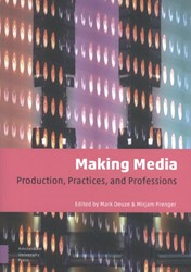 Making Media -Production, Practices, and Pro fessions