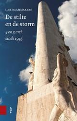 De stilte en de storm -4 en 5 mei sinds 1945 Raaijmakers, Ilse