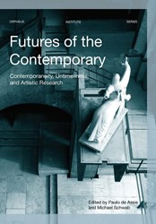 Futures of the Contemporary -contemporaneity, Untimeliness, and Artistic Research