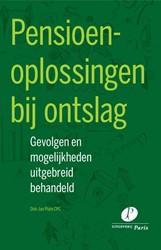Pensioenoplossingen bij ontslag -Gevolgen en mogelijkheden uitg ebreid behandeld Plate, Dirk-Jan