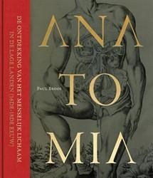 Anatomia, De ontdekking van het menselij -de ontdekking van het menselij k lichaam in de Lage Landen (1 Broos, Paul