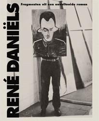 Rene Daniels -Fragmenten uit een onvoltooide roman