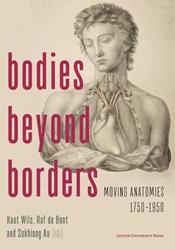 Bodies Beyond Borders -moving anatomies, 1750-1950