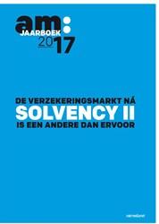 am: jaarboek 2017 -De verzkeringsmarkt na Solvenc y II is een andere dan ervoor Laar, Rob van de