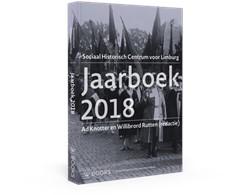 Jaarboek Limburg 2018 -Studies over de sociaal-econom ische geschiedenis van Limburg