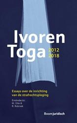 Ivoren Toga 2012-2018 -Essays over de inrichting van de strafrechtspleging
