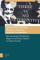 Government Ideology, Economic Pressure, -How economic worldviews shape social policy choices in times Horn, Alexander