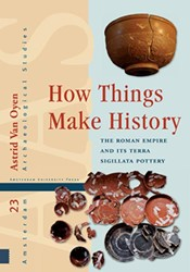 Amsterdam Archaeological Studies How Thi -the roman empire and its terra sigillata pottery Oyen, Astrid Van