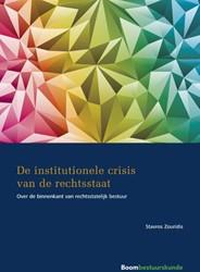De institutionele crisis van de rechtsst -Over de binnenkant van rechtss tatelijk bestuur Zouridis, Stavros