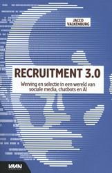 Recruitment 3.0 -Werving en selectie in een wer eld van sociale media, chatbot Valkenburg, Jacco