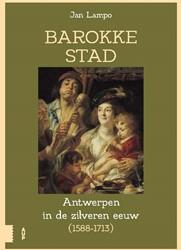 Barokke stad -De zilveren eeuw van Antwerpen Lampo, Jan