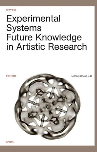 Experimental systems -future knowledge in artistic r esearch