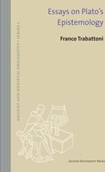 Essays on Plato's epistemology Trabattoni, Franco