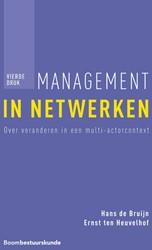 Management in netwerken -over veranderen in een multi-a ctorcontext Bruijn, Hans de