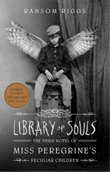 Miss Peregrine 3. Library of Souls Riggs, Ransom