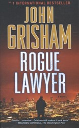 Rogue Lawyer Grisham, John