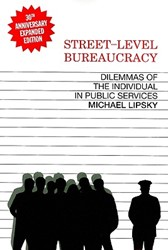 Street-Level Bureaucracy, 30th Ann. Ed. -Dilemmas of the Individual in Public Service Lipsky, Michael