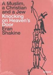 Eran Shakine -A Muslim, a Christian and a Je w Knocking on Heaven's Do