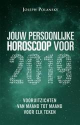 Jouw persoonlijke horoscoop voor 2019 -Vooruitzichten van maand tot m aand voor elk teken Polansky, Joseph