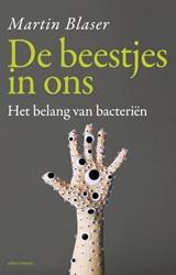 De beestjes in ons -het belang van bacterien Blaser, Martin