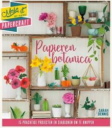 Make it Papieren botanica -15 prachtige projecten om te k nippen Dennis, Sarah