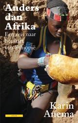 Anders dan Afrika -een reis naar het hart van Eth iopie Anema, Karin