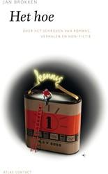 Het hoe -Over het schrijven van romans, verhalen en non-fictie Brokken, Jan