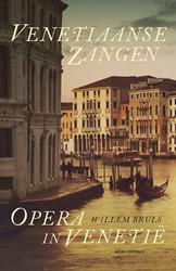 Venetiaanse zangen -opera in Venetie Bruls, Willem