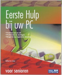 EERSTE HULP BIJ UW PC VOOR SENIOREN FEITER, W. DE