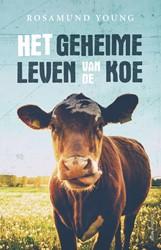 Het geheime leven van de koe -Met een voorwoord van Alan Ben nett Young, Rosamund