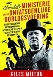 Churchill's ministerie van onfatsoe -een handvol merkwaardige uitvi nders hielp om de nazi's Milton, Giles