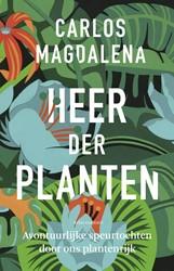 Heer der planten -Avontuurlijke speurtochten doo r ons plantenrijk Magdalena, Carlos