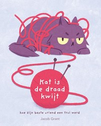 Kat is de draad kwijt -hoe zijn beste vriend een trui werd Grant, Jacob