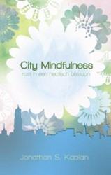 City Mindfulness -rust in een hectisch bestaan Kaplan, Jonathan S.