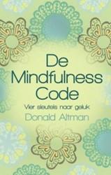 De Mindfulness code -vier sleutels naar geluk Altman, Donald