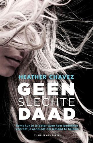 Geen slechte daad -Soms kun je beter twee keer be denken voordat je aanbiedt om Chavez, Heather