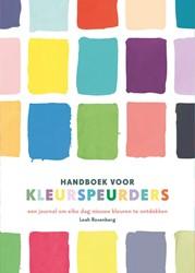 Handboek voor kleurspeurders -Een journal om elke dag nieuwe kleuren te ontdekken Rosenberg, Leah