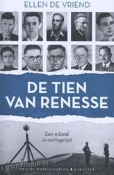 De tien van Renesse -Een eiland in oorlogstijd Vriend, Ellen De
