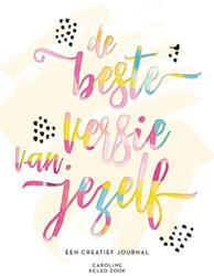 De beste versie van jezelf -Een creatief journal Kelso Zook, Caroline