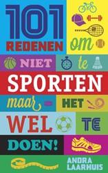 101 redenen om niet te sporten -maar het wel te doen Laarhuis, Andra