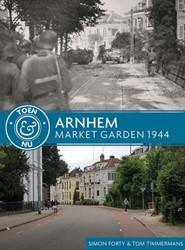 Arnhem - Market Garden 1944 -toen & nu Forty, Simon