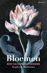 Bloemen -een cultuurgeschiedenis Buchmann, Stephen