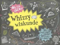 Oh zit dat zo! Whizzy wiskunde -50 coole wiskunde weetjes voor kinderen en slimme ouders! Young, Tracie