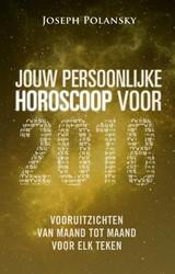 Jouw persoonlijke horoscoop voor 2018 -vooruitzichten van maand tot m aand voor elk teken Polansky, Joseph