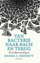 Van bacterie naar Bach en terug -De evolutie van de geest Dennett, Daniel